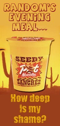 Seedy Sanchez Pot Noodle - How deep is my shame?